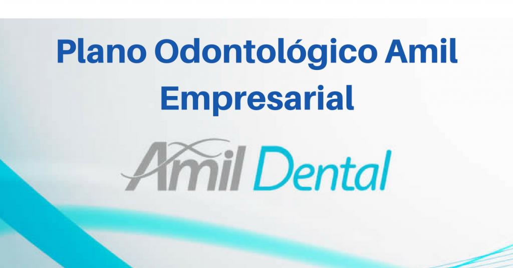 Conheça o Plano Odontológico Amil Empresarial